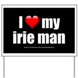 """Love My Irie Man"" Yard Sign"