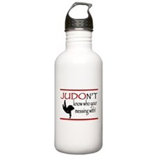 JUDON'T know who your messing with Judo Logo Water