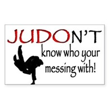 JUDON'T know who your messing with Judo Logo Stick