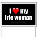 """Love My Irie Woman"" Yard Sign"