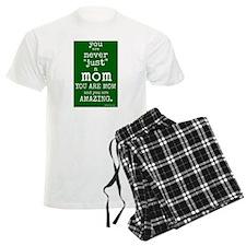 "You are ""Never"" Just a Mom Pajamas"