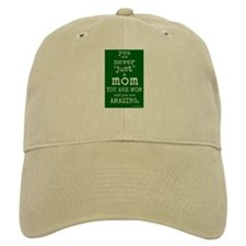 "You are ""Never"" Just a Mom Baseball Baseball Cap"