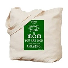 "You are ""Never"" Just a Mom Tote Bag"