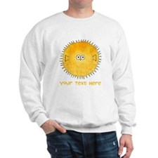 Pufferfish. Add Your Text. Sweatshirt