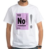 No Nobelium Element Geeky T-Shirt