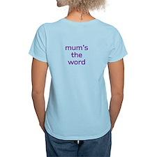 mum's the word T-Shirt