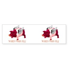 When Pigs Fly Bumper Bumper Sticker