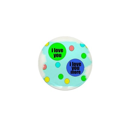 I LOVE YOU MORE Mini Button (10 pack)
