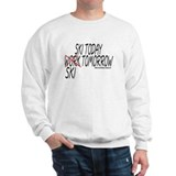 Ski Today Work Tomorrow Sweatshirt