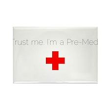 Trust me. I'm a Pre-Med. Rectangle Magnet