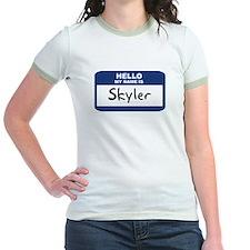 Hello: Skyler T