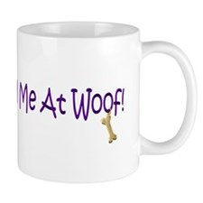 Cute You had me at woof Mug
