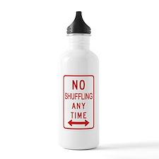 No Shuffling Any Time Water Bottle