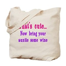 That's cute now bring auntie wine Tote Bag