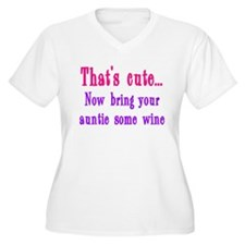 That's cute now bring auntie wine T-Shirt
