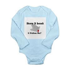 Born 2 Lead U Follow Me? Body Suit