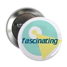 "Fascinating 2.25"" Button (100 pack)"