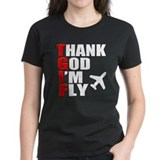 TGIF Thank God Im Fly T-Shirt