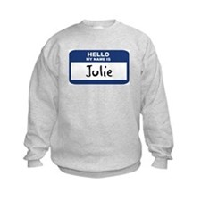 Hello: Julie Sweatshirt