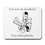 Soberphobic Mousepad