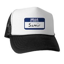 Hello: Samir Trucker Hat