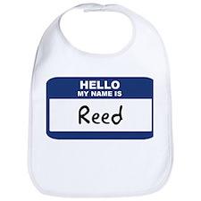 Hello: Reed Bib