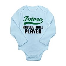 Future Racquetball Player Long Sleeve Infant Bodys