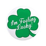 "Feeling Lucky St. Patricks Day Clover 3.5"" Bu"