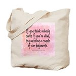 Nobody Cares (Funny Zen) Tote Bag