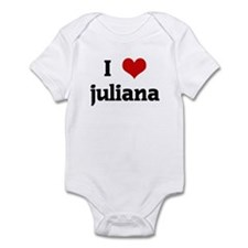 I Love juliana Infant Bodysuit