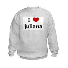 I Love juliana Jumpers