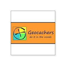 Geocachers do it in the woods! Sticker