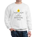 Keep Calm and Apply Essential Oils Sweatshirt