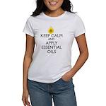 Keep Calm and Apply Essential Oils Women's T-Shirt