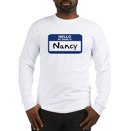 Hello: Nancy Long Sleeve T-Shirt