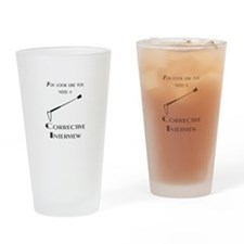 Corrective interview Drinking Glass