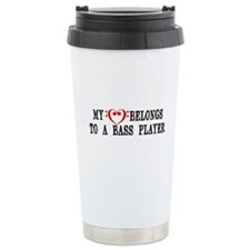 My Heart Belongs to a Bass Player Travel Mug
