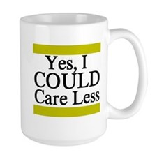 Yes, I Could Care Less Mug