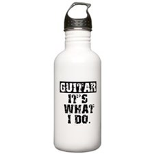 Guitar, It's What I Do Water Bottle