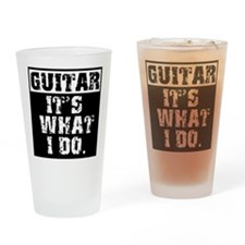 Guitar, It's What I do Drinking Glass