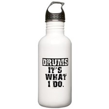 Drums, It's What I Do Water Bottle