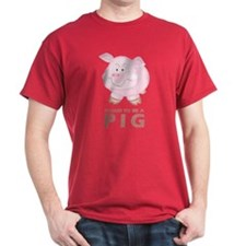 Proud To Be A Pig T-Shirt