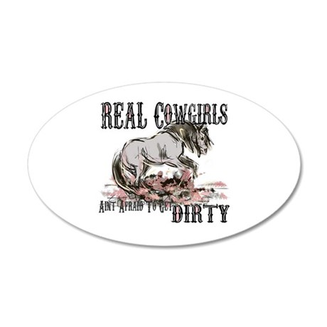 Real Cowgirls Aint Afraid of Dirt Wall Decal