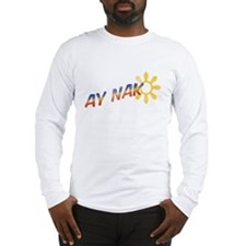 Ay Nako Long Sleeve T-Shirt