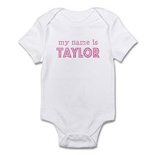 My name is Taylor Infant Bodysuit