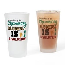 Alcohol is a Solution Drinking Glass