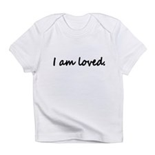 I am loved Infant T-Shirt