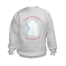 Angels Are Among Us Sweatshirt
