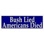 Bush Lied Americans Died Bumper Sticker