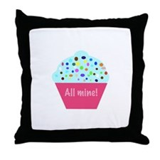 'All Mine!' cupcake Throw Pillow